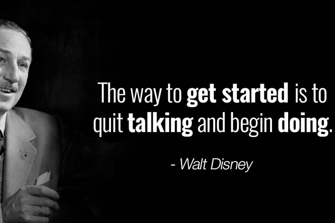 Start Doing | Walt Disney